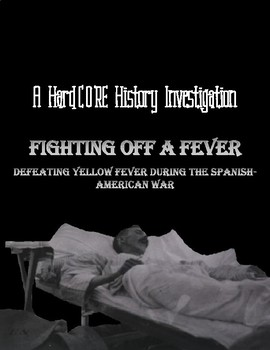 Fighting Off a Fever: Defeating Yellow Fever during the Spanish-American War