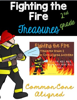 Fighting the Fire: Treasures 2nd Grade: Common Core Aligned