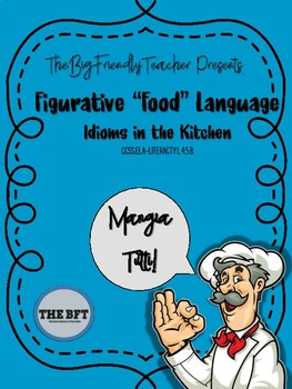 "Figurative ""Food"" Language:  Idioms in the Kitchen"