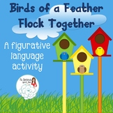 Figurative Language Activity: Birds of a Feather
