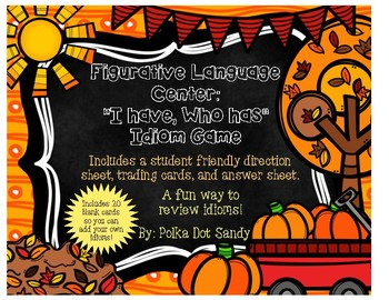 """Figurative Language Center: """"I have, Who has"""" Idiom Game - Fall themed cards"""