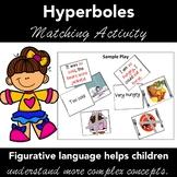 Figurative Language HYPERBOLES - Matching Activity