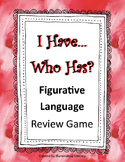 Figurative Language- I Have... Who Has? Review Game