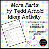 """Figurative Language IDIOMS """"More Parts"""" by Tedd Arnold"""