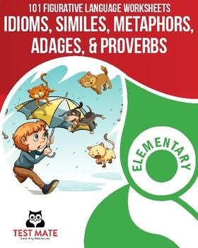Figurative Language: Idioms, Similes, Metaphors, Adages, & Proverbs