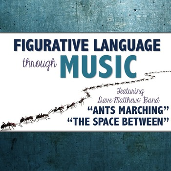 "Figurative Language in Music: Dave Matthews' ""Ants Marching"" and ""Space Between"""