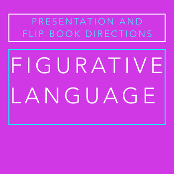 Figurative Language Presentation and Flip Book Project