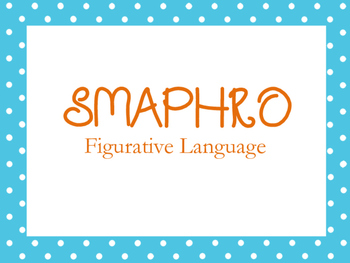 Figurative Language Presentation (using SMAPHRO mnemonic)