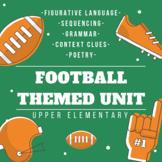 Figurative Language, Sequencing, Grammar, Context Clues Football Theme Unit