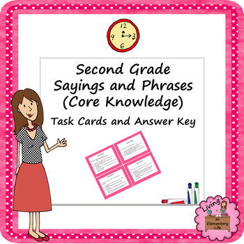 Second Grade Sayings and Phrases (Core Knowledge) Task Cards