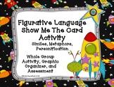 Figurative Language Show Me the Card Activity:Similes, Metaphors,Personification