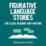 Figurative Language Stories for Close Reading and Writing