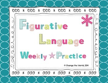 Figurative Language Weekly Practice 3rd-4th Grade CCSS Aligned