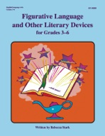 Figurative Language and Other Literary Devices, Grades 3 - 6