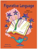 Figurative Language and Other Literary Devices: Irony and Sarcasm