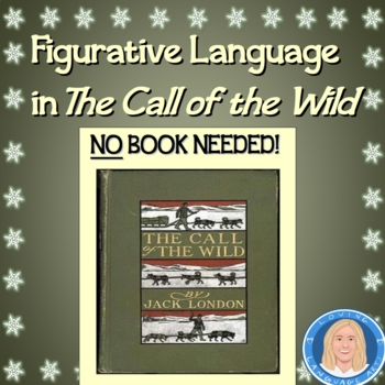 Figurative Language in The Call of the Wild: DON'T NEED BOOK (CCSS L.5)