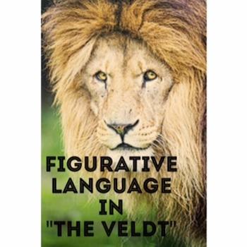 "Figurative Language in ""The Veldt"" By Ray Bradbury"