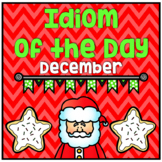 Figurative Speech: Idiom of the Day Seasonal Packet - Dece
