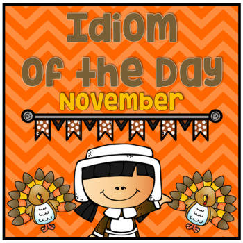 Distance Learning Figurative Speech Idiom of the Day Pack November Thanksgiving