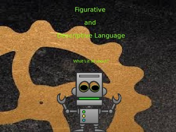 Figurative and Descriptive Language:  What's it all About?