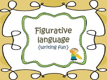 Figurative language {writing fun}