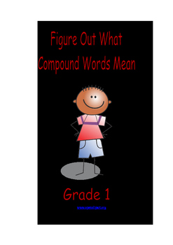 Figure Out What Compound Words Mean: Introduce/Practice/Assess