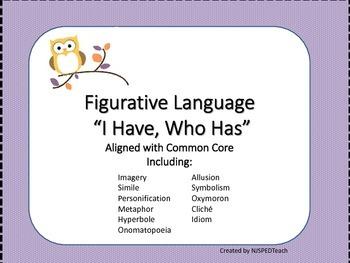 Figurative Language I Have, Who Has - Common Core Aligned