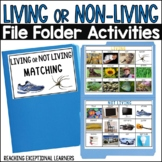 Living or Non-Living- File Folder Activity- Special Education