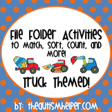 File Folder Activities to Match, Sort, Count, and More! {TRUCK themed}