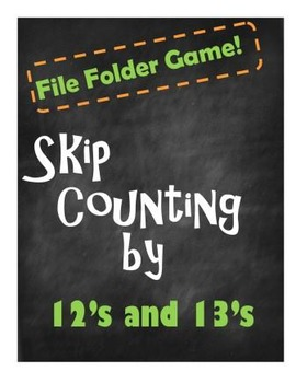 File Folder Game:  Skip Counting by 12's and 13's (Multipl