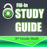 Fill In Study Guide--Entire GEO Strand for 8th Grade or Math 1/Algebra Review