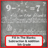 Fill In The Blanks: Addition and Subtraction Worksheets - 5th Grade