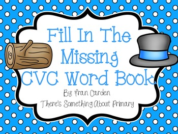 Fill In The Missing CVC Word Book