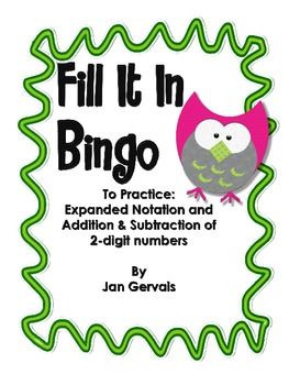 Fill It In Bingo (2-digit Addition and Subtraction and Expanded Notation)