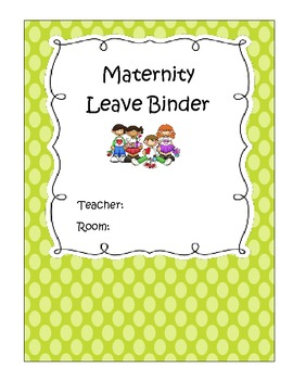 Fill in Substitute Binder Templates (Maternity, Long, and Short term leave)