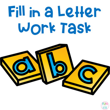 Fill in a Letter Work Task