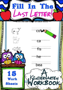 Fill in the Last Letter Workbook - 15 Worksheets