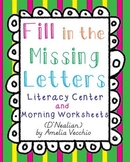 Fill in the Missing Letters Literacy Center and Morning Worksheets {D'Nealian}