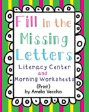 Fill in the Missing Letters Literacy Center and Morning Worksheets {Print}