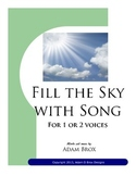 Fill the Sky with Song By Adam Brox