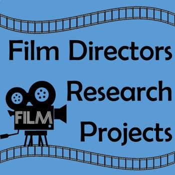 Film Director Research Project/Presentation