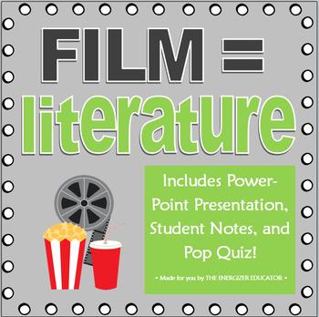 Film IS Literature: Presentation, Notes, and Pop Quiz