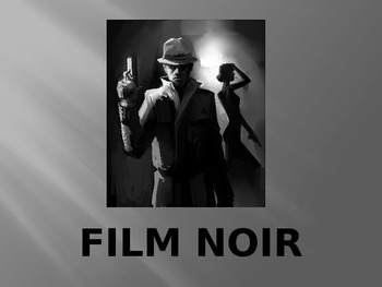 Film Noir Overview- Teacher Notes