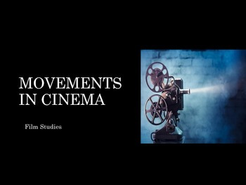Film Studies - 19 Movements in Cinema