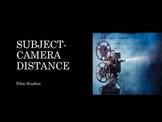 Film Studies - 2 Subject-Camera Distance
