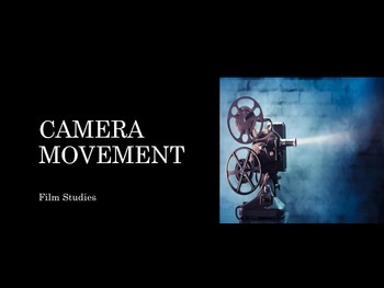 Film Studies - 7 Camera Movement