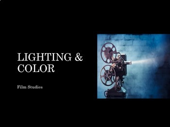 Film Studies - 8 Lighting and Color
