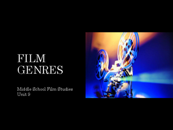 Film Studies - Film Genres (Middle School Edition)