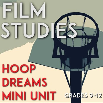 Film Studies and Challenging Non-Fiction Essay: Hoop Dreams Mini Unit