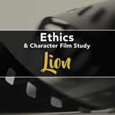 Film Study: Lion (Ethics / Character Education / Life Skills)